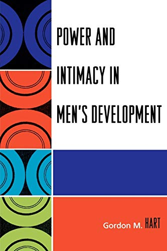 9780761834496: Power and Intimacy in Men's Development