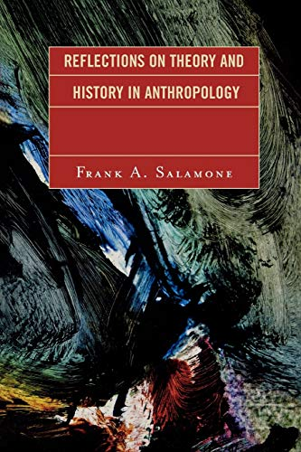 9780761834540: Reflections on Theory and History in Anthropology