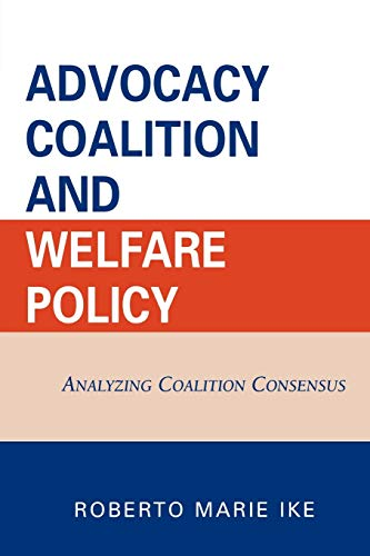 9780761834793: Advocacy Coalition and Welfare Policy: Analyzing Coalition Consensus