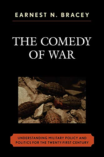9780761835387: The Comedy of War: Understanding Military Politics in the Twenty-first Century
