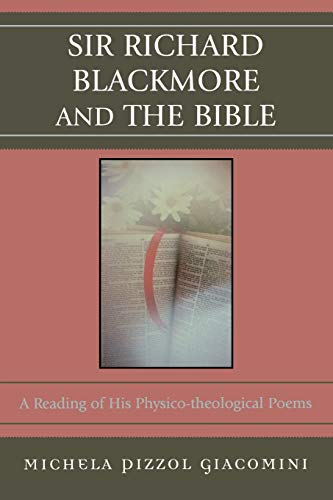 9780761835608: Sir Richard Blackmore and the Bible: A Reading of His Physico-theological Poems