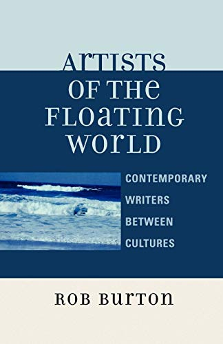 9780761835998: Artists of the Floating World: Contemporary Writings Between Cultures