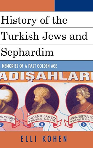 History of the Turkish Jews and Sephardim: Memories of a Past Golden Age: Elli Kohen