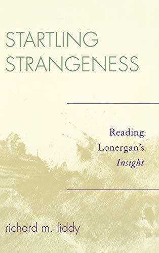 9780761836049: Startling Strangeness: Reading Lonergan's Insight