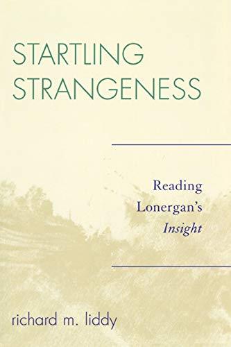 9780761836056: Startling Strangeness: Reading Lonergan's Insight