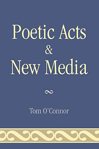Poetic Acts & New Media (0761836306) by O'Connor, Tom