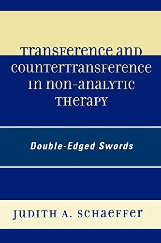 9780761836315: Transference and Countertransference in Non-Analytic Therapy: Double-Edged Swords