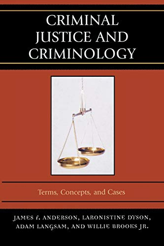 Criminal Justice and Criminology: Terms, Concepts, and Cases: James F. Anderson