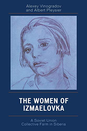 9780761836612: The Women of Izmaelovka: A Soviet Union Collective Farm in Siberia