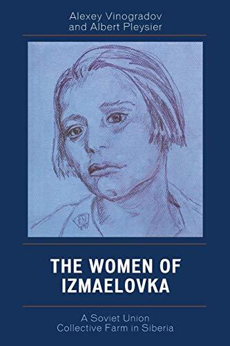 The Women of Izmaelovka : A Soviet: Albert Jan Pleysier;