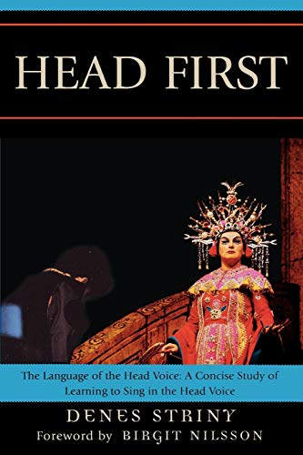 9780761836711: Head First: The Language of the Head Voice: A Concise Study of Learning to Sing in the Head Voice