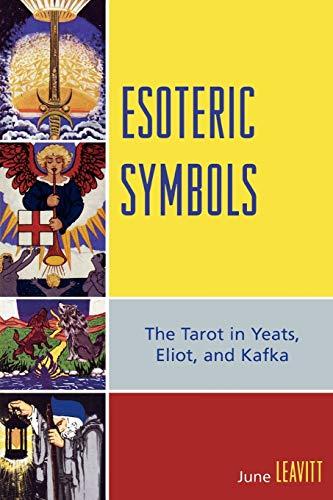 9780761836742: Esoteric Symbols: The Tarot in Yeats, Eliot, and Kafka