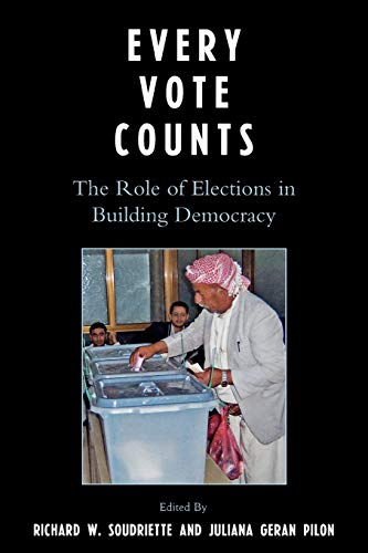 9780761836766: Every Vote Counts: The Role of Elections in Building Democracy (IFES Democracy Collection)