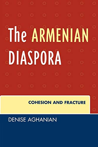 The Armenian Diaspora: Cohesion and Fracture (Paperback): Denise Aghanian