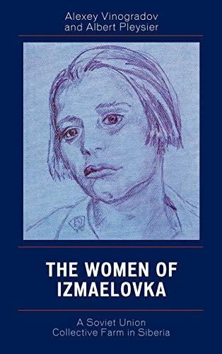 9780761837220: The Women of Izmaelovka: A Soviet Union Collective Farm in Siberia