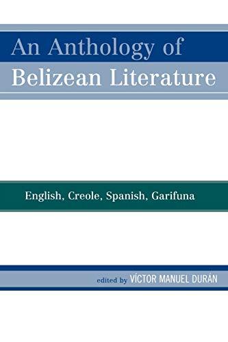 9780761837244: An Anthology of Belizean Literature: English, Creole, Spanish, Garifuna