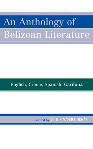 An Anthology of Belizean Literature: English, Creole,