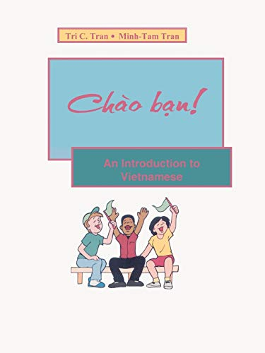 Chao Ban!: An Introduction to Vietnamese (Paperback): Tri C. Tran,
