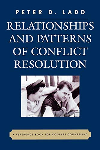 Relationships and Patterns of Conflict Resolution: A Reference Book for Couples Counselling: Ladd, ...