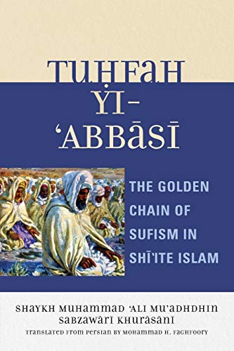9780761838012: Tuhfah-yi 'Abbasi: The Golden Chain of Sufism in Shi'ite Islam