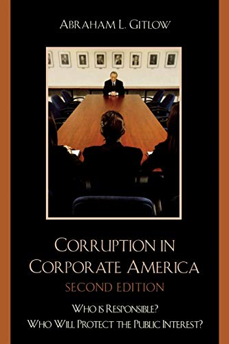 9780761838128: Corruption in Corporate America: Who is Responsible? Who Will Protect the Public Interest?