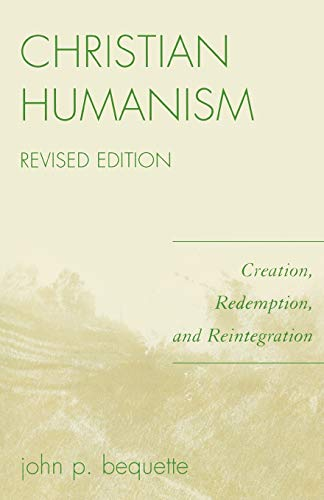 9780761838524: Christian Humanism: Creation, Redemption, and Reintegration