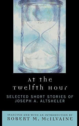 9780761838593: At the Twelfth Hour: Selected Short Stories of Joseph A. Altsheler