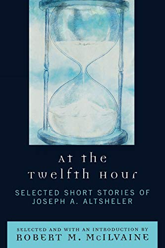 9780761838609: At the Twelfth Hour: Selected Short Stories of Joseph A. Altsheler