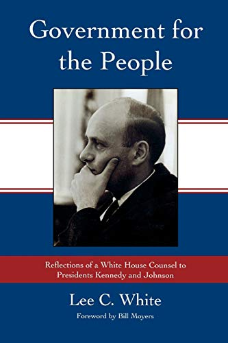 Government for the People: Reflections of a: Lee C. White