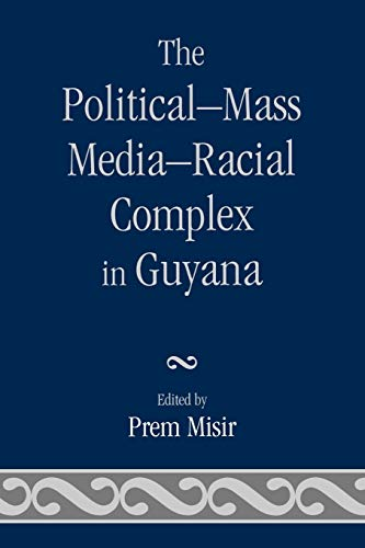 9780761838739: The Political-Mass Media-Racial Complex in Guyana