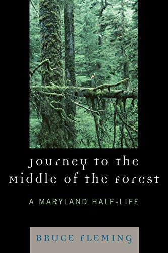 9780761838937: Journey to the Middle of the Forest: A Maryland Half-Life