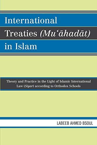 9780761838982: International Treaties (Mu'ahadat) in Islam: Theory and Practice in the Light of Islamic International Law (Siyar) According to Orthodox Schools