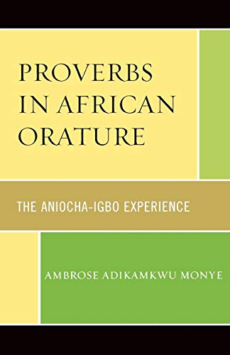 9780761838999: Proverbs in African Orature: The Aniocha-Igbo Experience