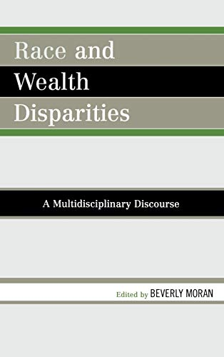 9780761839255: Race and Wealth Disparities: A Multidisciplinary Discourse