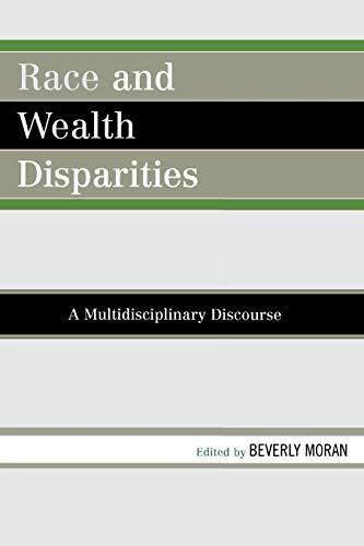 9780761839262: Race and Wealth Disparities: A Multidisciplinary Discourse