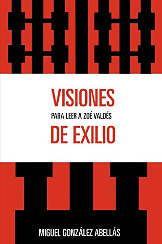 9780761839323: Visiones de exilio: Para leer a Zoe Valdes (Spanish Edition)