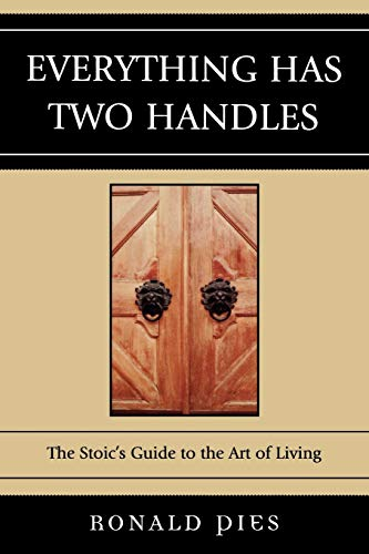 9780761839514: Everything Has Two Handles: The Stoic's Guide to the Art of Living