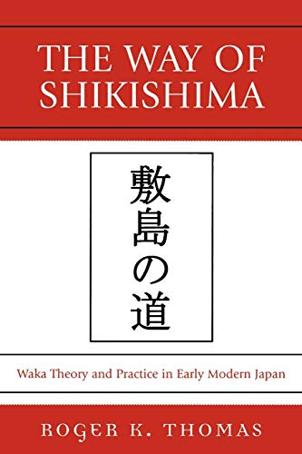 9780761839804: The Way of Shikishima: Waka Theory and Practice in Early Modern Japan