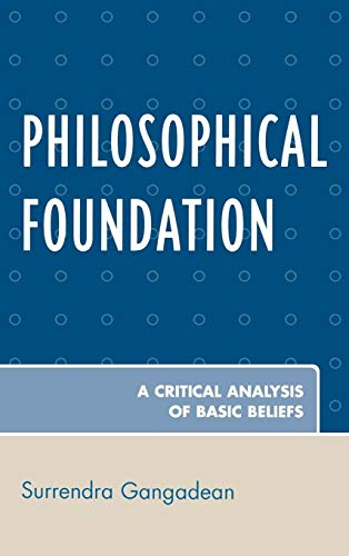 9780761839897: Philosophical Foundation: A Critical Analysis of Basic Beliefs
