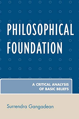 9780761839903: Philosophical Foundation: A Critical Analysis of Basic Beliefs