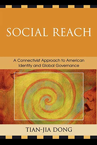 Social Reach: A Connectivist Approach to American Identity and Global Governance: Dong, Tian-jia
