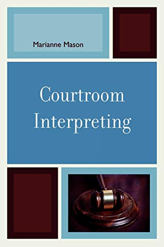 9780761840732: Courtroom Interpreting