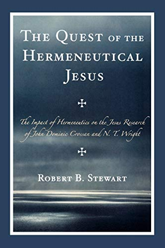 9780761840961: The Quest of the Hermeneutical Jesus: The Impact of Hermeneutics on the Jesus Research of John Dominic Crossan and N.T. Wright