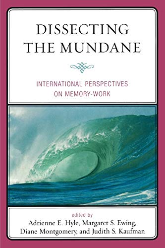 9780761841166: Dissecting the Mundane: International Perspectives on Memory-Work