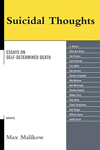 Suicidal Thoughts: Essays on Self-Determined Death: Editor-Max Malikow; Contributor-A