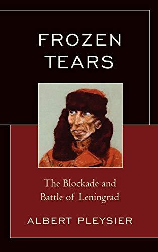 9780761841258: Frozen Tears: The Blockade and Battle of Leningrad
