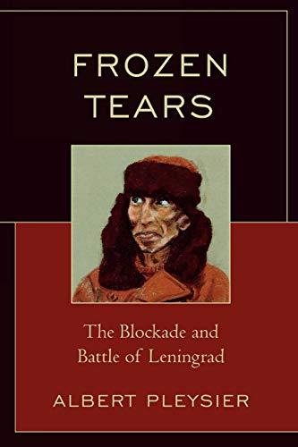 Frozen Tears: The Blockade and Battle of: Albert Pleysier