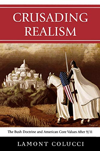 9780761841302: Crusading Realism: The Bush Doctrine and American Core Values After 9/11