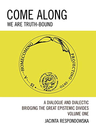 9780761841449: Come Along: We Are Truth-Bound, Vol. 1 (Volume I)