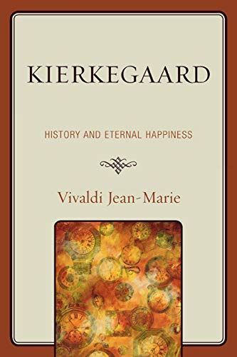 9780761841456: Kierkegaard: History and Eternal Happiness